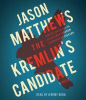 The Kremlin's Candidate: [a Novel]