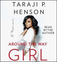 Around the way girl : a memoir