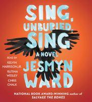 Sing, Unburied, Sing: [a Novel]