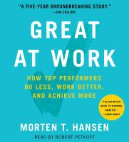 Great at Work: [how Top Performers Do Less, Work Better, and Achieve More]