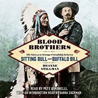 Blood Brothers: [the Story of the Strange Friendship Between Sitting Bull and Buffalo Bill]