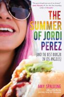 The Summer of Jordi Perez and the Best Burger in Los Angeles [Release Date Apr. 3, 2018]