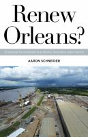 Renew Orleans? : globalized development and worker resistance after Katrina /