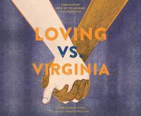 Loving Vs. Virginia: [a Documentary Novel of the Landmark Civil Rights Case]