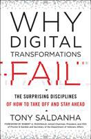 Title: Why digital transformations fail : the surprising disciplines of how to take off and stay ahead Author:Saldanha, Tony