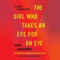 The Girl Who Takes An Eye for An Eye: [a Lisbeth Salander Novel]