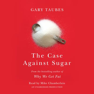 Cover Image for The Case Against Sugar