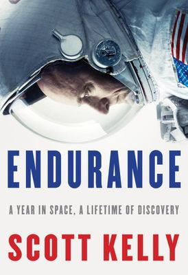 Cover Image for Endurance:  A Year in Space, a Lifetime of Discovery by Scott Kelly