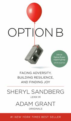 Cover Image for Option B: Facing Adversity, Building Resilience and Finding Joy by Sheryl Sandberg