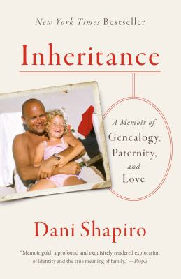 Cover Image for Inheritance: a memoir of genealogy, paternity, and love by Shapiro