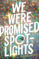 Title: We were promised spotlights Author:Sproul, Lindsay