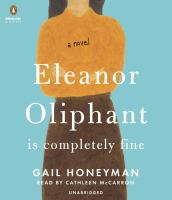 Eleanor Oliphant Is Completely Fine: [a Novel]
