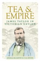 Tea and empire : James Taylor in Victorian Ceylon /