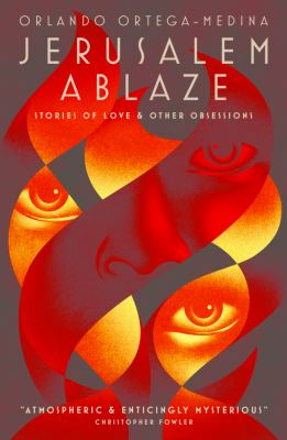 Jerusalem ablaze : stories of love and other obsessions