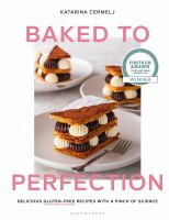 Title: Baked to perfection : delicious gluten-free recipes with a pinch of science Author:Cermelj, Katarina