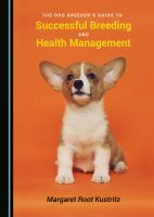 Dog breeder's guide to successful breeding and health management /