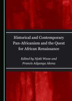 Historical and contemporary Pan-Africanism and the quest for African renaissance /