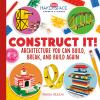 Construct it! : architecture you can build, break, and build again
