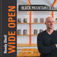 Randy Shull : wide open : architecture + design at Black Mountain College Museum + Arts Center /