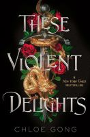 Title: These violent delights Author:Gong, Chloe
