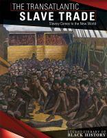The Transatlantic Slave Trade: Slavery Comes to the New World