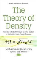 Theory of density : from the effect of pressure on time dilation to the unified mass-charge equation /