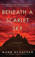 Beneath A Scarlet Sky: [a Novel]