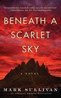 Beneath A Scarlet Sky: [a Novel]