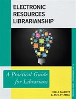 Electronic resource librarianship : a practical guide for librarians /