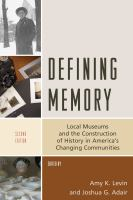 Defining memory : local museums and the construction of history in America's changing communities /