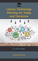 Library technology planning for today and tomorrow : a LITA guide /