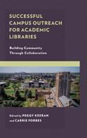 Successful campus outreach for academic libraries : building community through collaboration /
