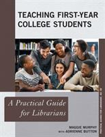 Teaching first-year college students : a practical guide for librarians /