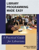 Library programming made easy : a practical guide for librarians /