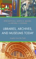 Libraries, archives, and museums today : insights from the field /