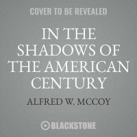 In the Shadows of the American Century: [the Rise and Decline of US Global Power]