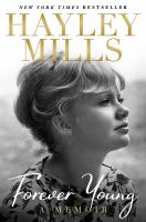 Title: Forever young : a memoir Author:Mills, Hayley