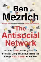 Title: The antisocial network : the GameStop short squeeze and the ragtag group of amateur traders that brought Wall Street to its knees Author:Mezrich, Ben