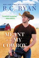 Title: Meant to be my cowboy. Author:Ryan, R. C