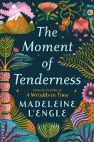 Title: The moment of tenderness Author:L'Engle, Madeleine