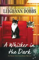 Title: A whisker in the dark. Author:Dobbs, Leighann