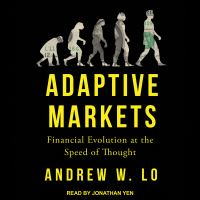 Adaptive Markets: [financial Evolution at the Speed of Thought]