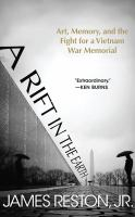 A Rift in the Earth: [art, Memory, and the Fight for A Vietnam War Memorial]