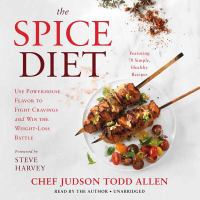 The Spice Diet: [use Powerhouse Flavor to Fight Cravings and Win the Weight-loss Battle]