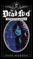 Book Cover Image:  The Dead Kid Detective Agency