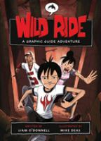Wild ride : a graphic guide adventure
