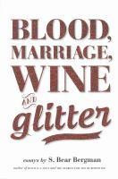 Blood, marriage, wine and glitter : essays