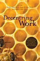 Decentering work : critical perspectives on leisure, social policy, and human development
