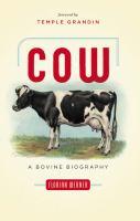 Cow : a bovine biography