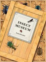 Insect museum : describing 114 species of insects and other arthropods, including their natural history and environment